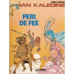 Ian Kaladine 05<br>Peri,de Fee<br>1e druk 1986