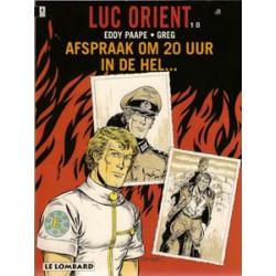 Luc Orient 18 Afspraak om 20 uur in de hel... 1e druk 1994