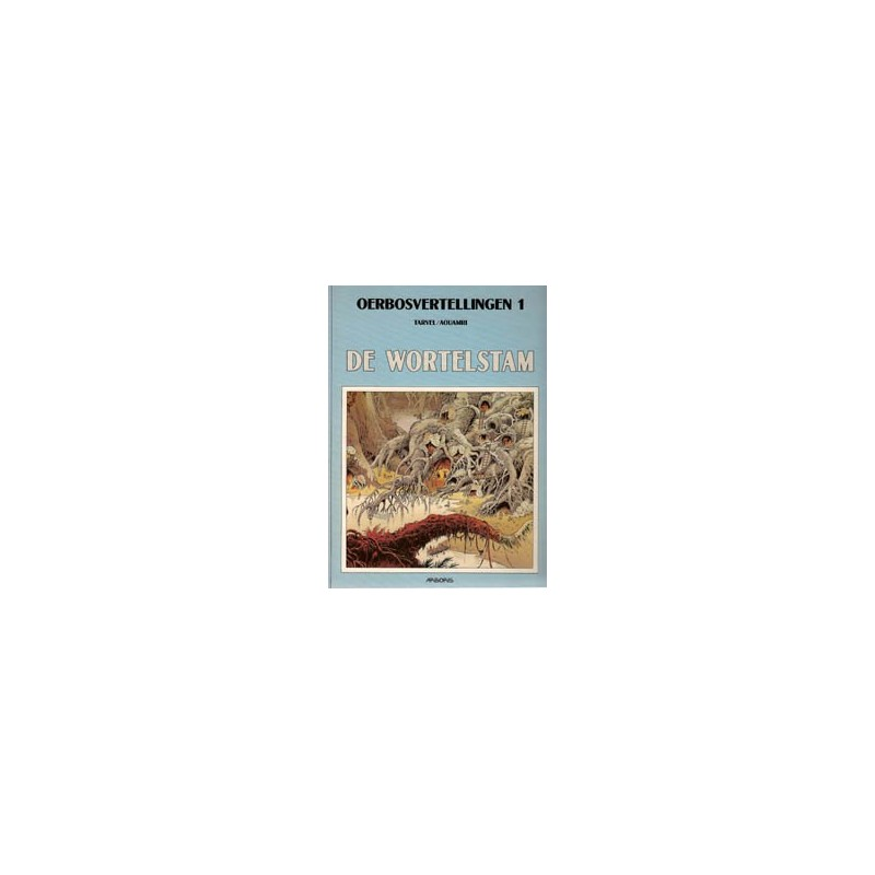 Oerbosvertellingen 01 De wortelstam 1e druk 1991