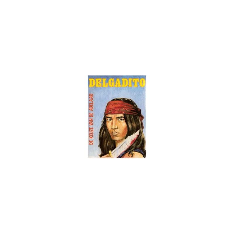 Delgadito setje deel 1 t/m 4 1e drukken 1981-1982