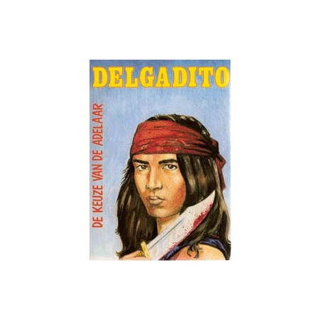Delgadito setje<br>Deel 1 t/m 4<br>1e drukken 1981-1982
