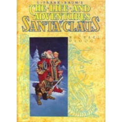 L. Frank Baum's The life and adventures of Santa Claus HC