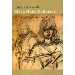 Over Hans Kresse<br>Herinneringen aan een Meester