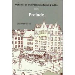 Fokke & Sukke HC Opkomst en ondergang deel 1 Prelude