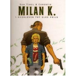 Milan K. 01<br>Overleven tot elke prijs