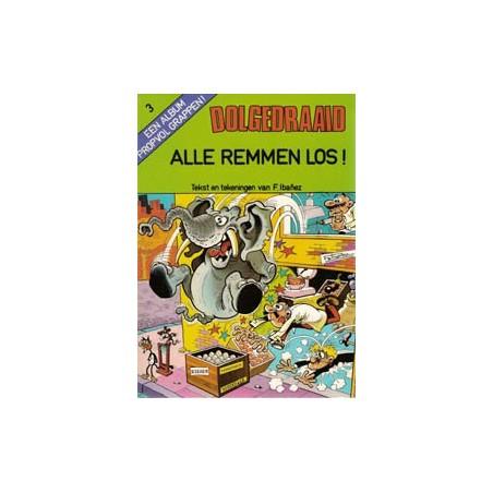 Dolgedraaid 03 Alle remmen los! 1e druk 1982