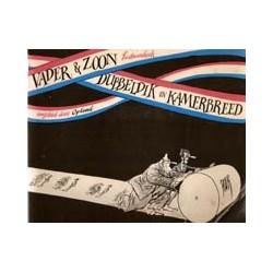 Vader & Zoon<br>Dubbeldik en Kamerbreed (Lustrumboek)<br>1e druk