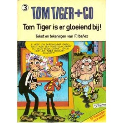 Tom Tiger+Co 03 Tom Tiger is er gloeiend bij! 1e druk 1982