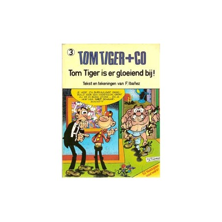 Tom Tiger+Co 03 Tom Tiger is er gloeiend bij! 1e druk 1982