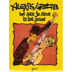 Alexis<br>Tot aan je Strot in het Genot<br>1e druk 1982