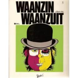 Waanzin Waanzuit 05<br>1e druk 1985