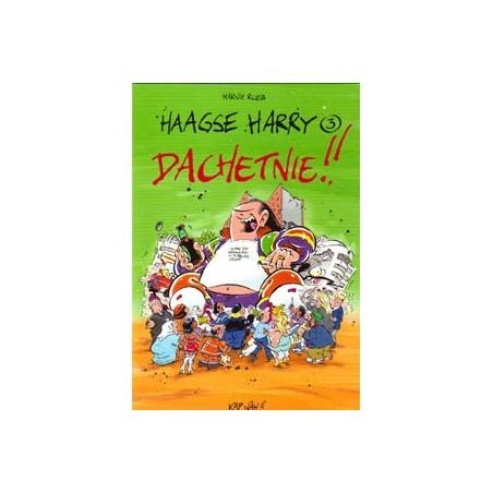 Haagse Harry 03 Dachetnie!! 1e druk 2001
