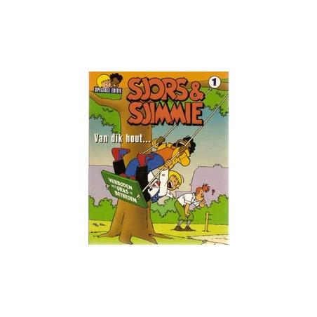 Sjors & Sjimmie Speciale Editie 01 Van dik hout! 1e druk