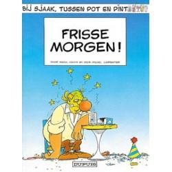 Bij Sjaak, tussen pot en pint 03#<br>Frisse morgen!<br>1e druk