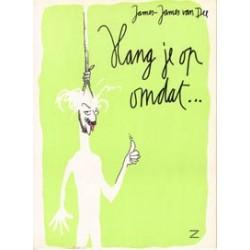 Van Dee<br>Hang je op omdat…<br>1e druk 1982