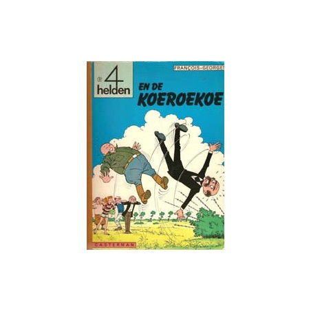 Vier (4) helden 05 De Koeroekoe 1e druk 1968