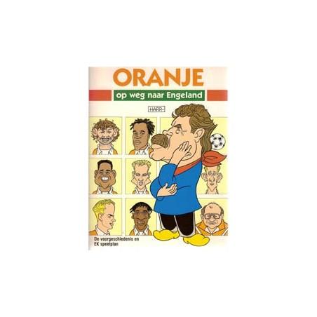 Oranje 02 op weg naar Engeland De voorgeschiedenis en EK speelplan