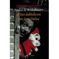 Paulus de Boskabouter of Het dubbelleven van Jean Dulieu HC