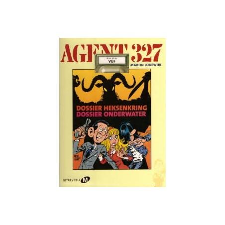 Agent 327 HC 05 Dossier Heksenkring & Onderwater 1e druk 2004