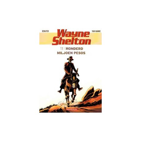 Wayne Shelton 11<br>Honderd miljoen pesos