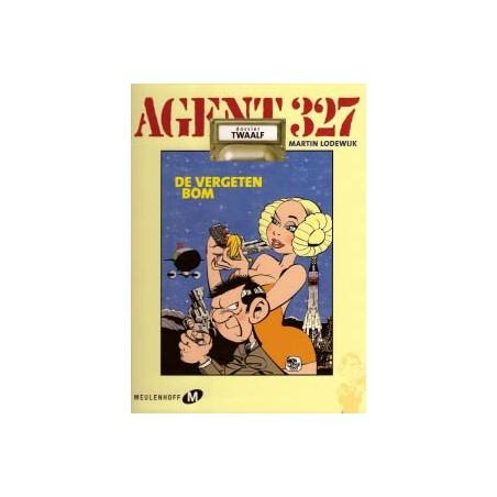 Agent 327 HC 12 De vergeten bom 1e druk 2001