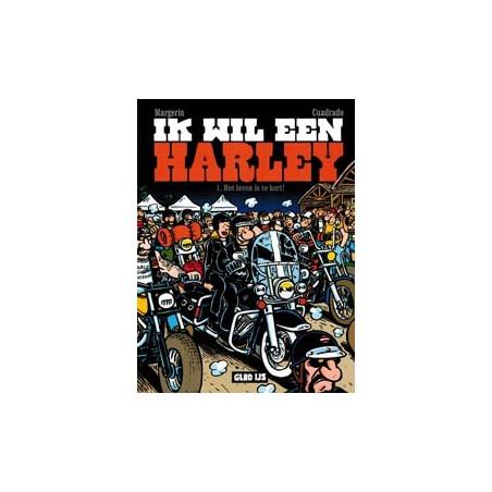 Ik wil een Harley 01<br>Het leven is te kort!