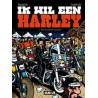 Ik wil een Harley 01 Het leven is te kort! 1e druk 2012