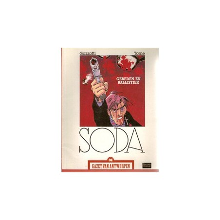 Gazet van Antwerpen reclame-album 60 Soda Gebeden en Balistiek 1e druk 2005