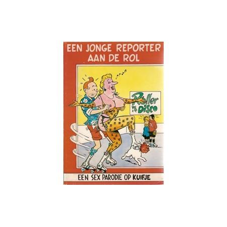 Kuifje Sexparodie Een jonge reporter aan de rol 1e druk 1982 (gelijmde rug)