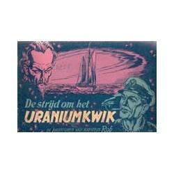 Kapitein Rob<br>27 De strijd om het uraniumkwik<br>1e druk 1953