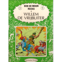 Bob de Moor reeks 05 Willem de Vrijbuiter HC 1e druk 1984