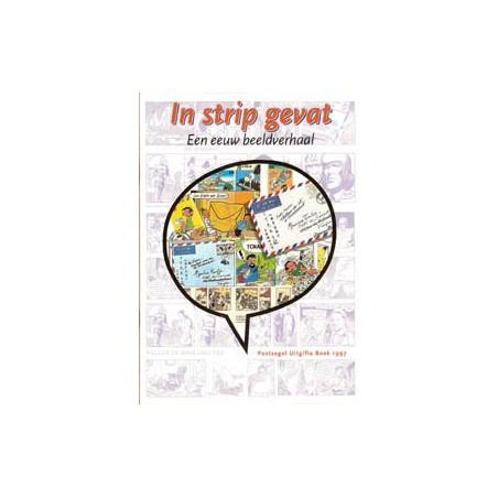 In strip gevat<br>01 Een eeuw beeldverhaal (PTT-uitgave) 1997