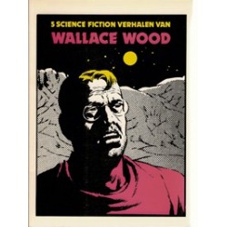 Wallace Wood<br>Vijf Science fiction verhalen<br>1e druk 1985