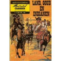 Illustrated Classics Aktuele Editie Land, goud en indianen 1974