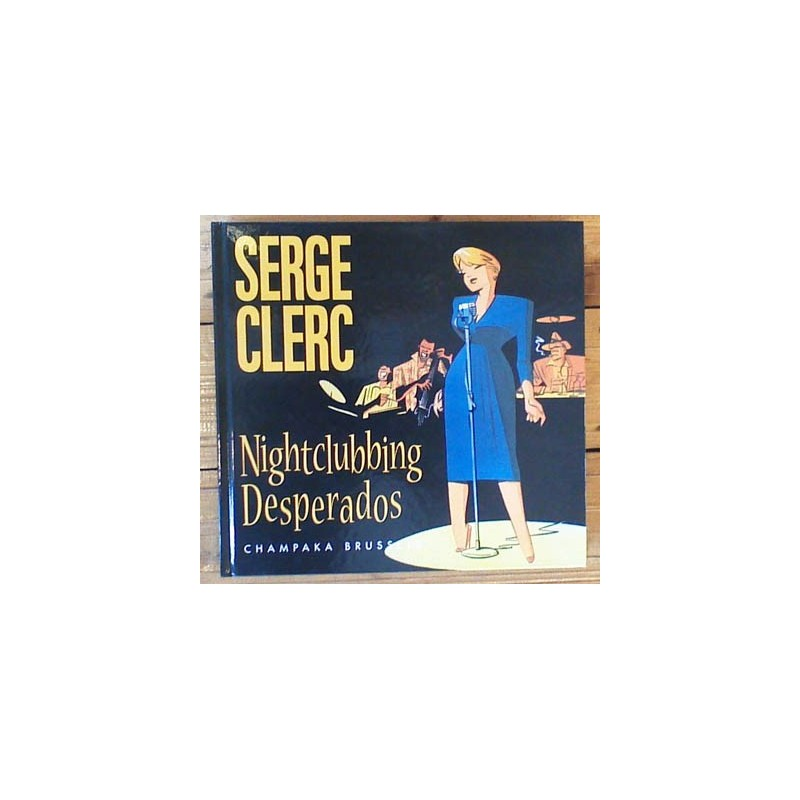 Clerc prentenboek HC Nightclubbing Desperados Frans- & Engelstalig 2006