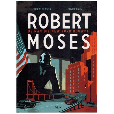 Balez Robert Moses De man die New York bouwde HC