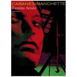 Vrije Vlucht  Cabanes Femme fatale HC