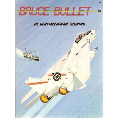 Bruce Bullet 01 De geheimzinnige storing 1e druk 1995