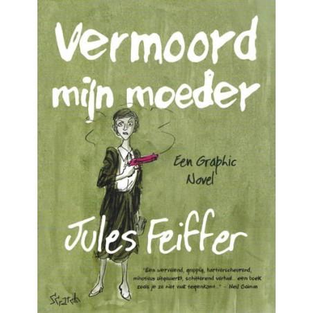 Feiffer strips Vermoord mijn moeder