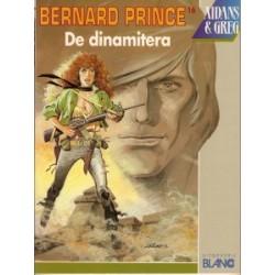 Bernard Prince 16 - De dinamitera 1e druk 1992