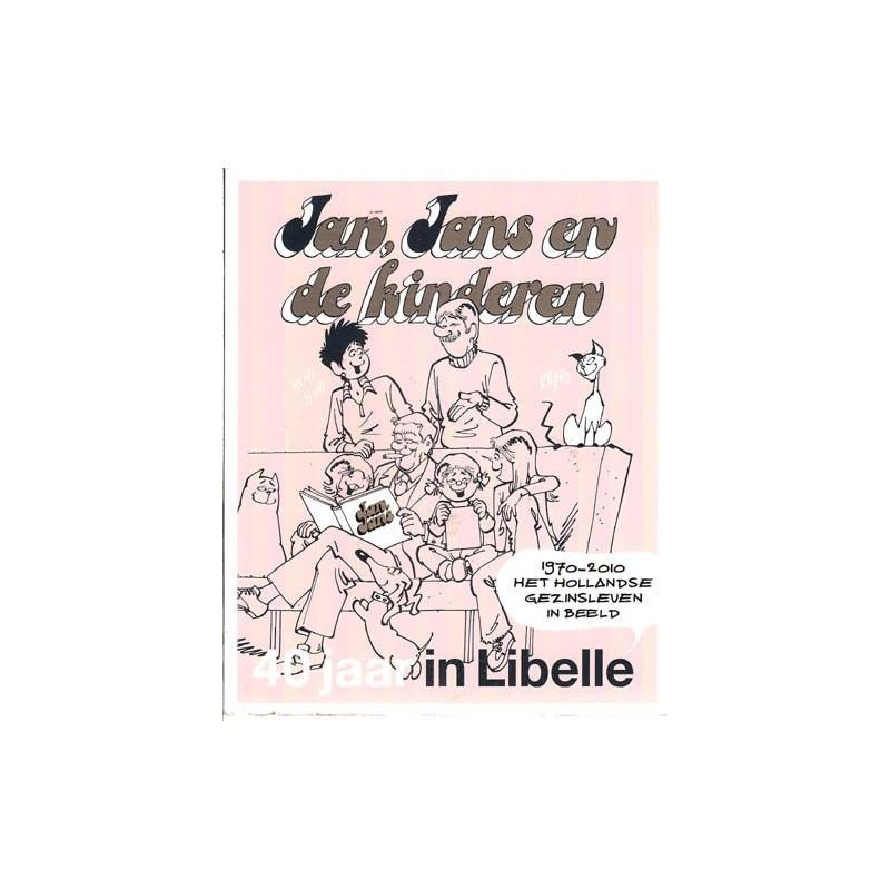 jan jans en de kinderen 40 jaar in libelle Jan, Jans en de kinderen SP 40 jaar in Libelle 1e druk 2010   De  jan jans en de kinderen 40 jaar in libelle