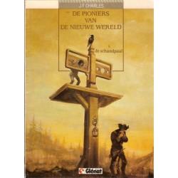 Pioniers van de Nieuwe Wereld 01 De schandpaal 1e druk 1986