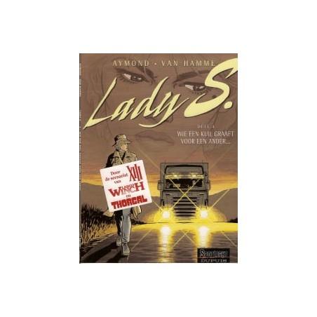 Lady S.  04 Wie een kuil graaft voor een ander…