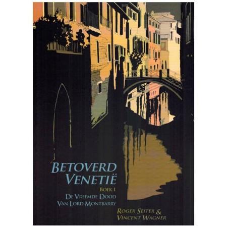 Betoverd Venetie 01 De vreemde dood van Lord Montbarry (naar Wilkie Collins)