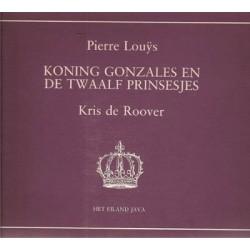 De Roover strips Koning Gonzales en de twaalf prinsesjes 1e druk 1990