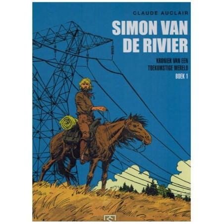 Simon van de Rivier  integraal 01 Kroniek van een toekomstige wereld