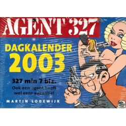 Agent 327 Dagkalender 2003 Ook een agent heeft wel eens vakantie 1e druk 2002