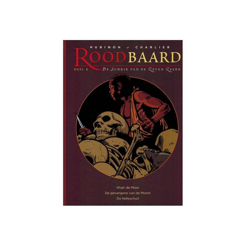 Roodbaard   integraal 06 HC Khair de Moor / De gevangene van de Moren / De helleschuit (deel 15, 16, 17)