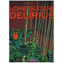 Lone Sloane 02 HC Delirius