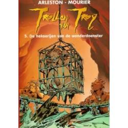 Trollen van Troy 05<br>De hekserijen van de wonderdoenster